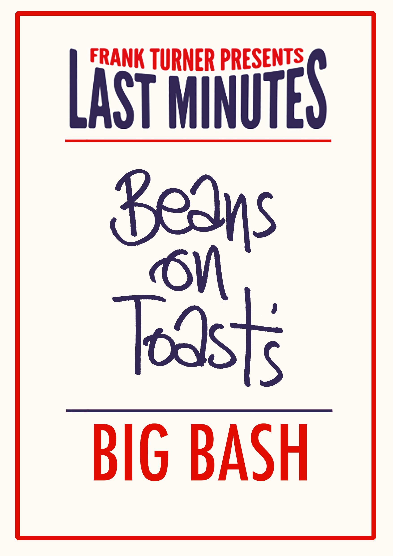 BEANS ON TOAST'S BIG BASH