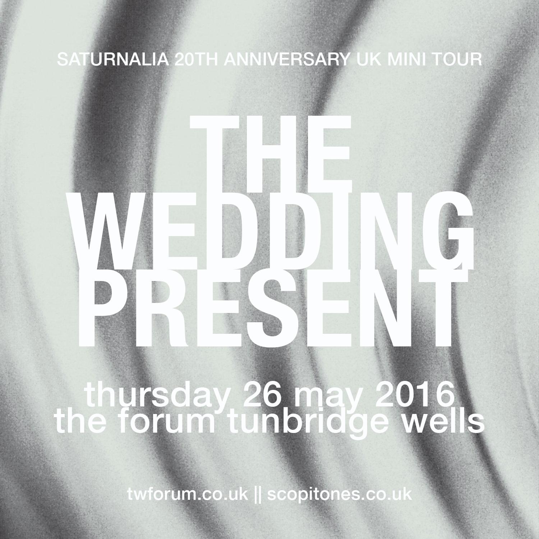 THE WEDDING PRESENT Saturnalia 20th Anniversary UK Mini Tour