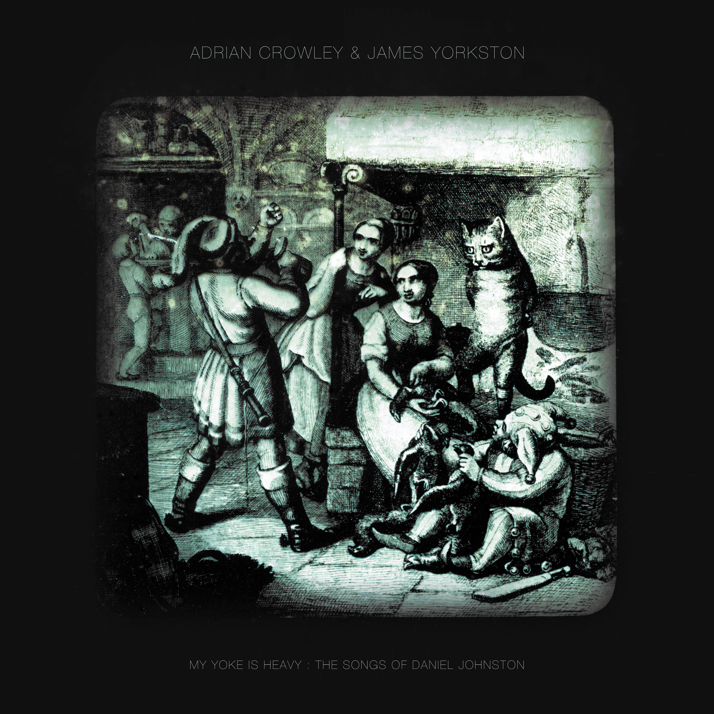 Adrian Crowley feat. James Yorkston - My Yoke Is Heavy: The Songs of Daniel Johnston' - Digital Album (2013) - Adrian Crowley