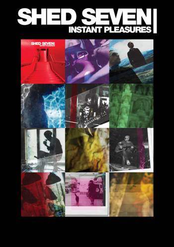 Instant Pleasures Poster - Shed Seven