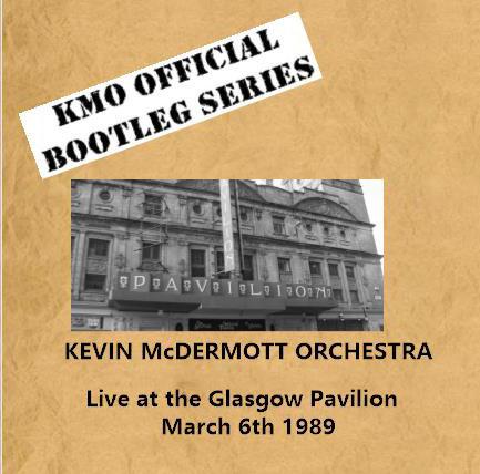 Kevin McDermott Orchestra - Live At the Glasgow Pavilion 1989 - Kevin McDermott