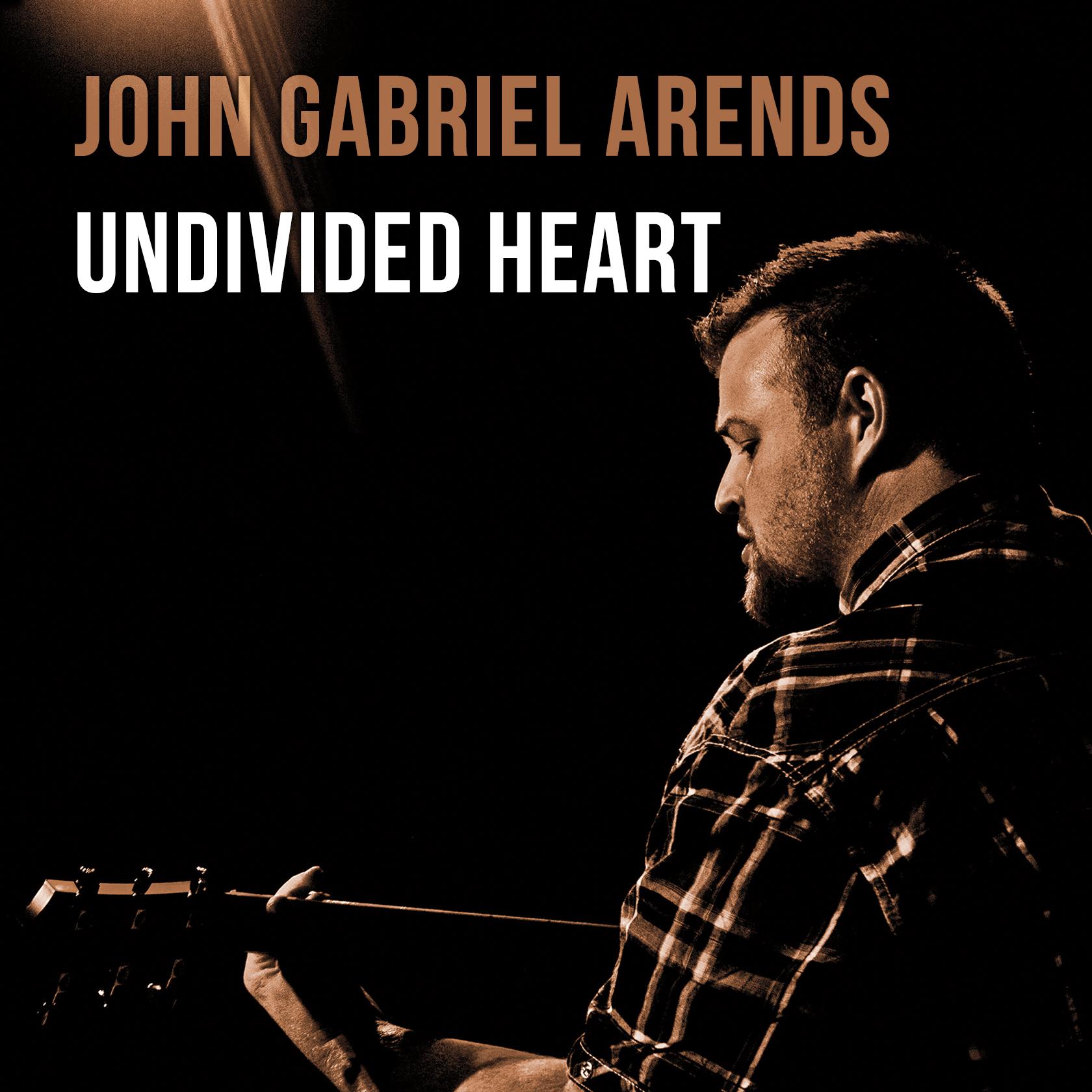 UNDIVIDED HEART - CD - John Gabriel Arends