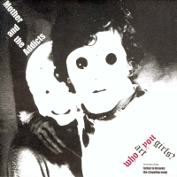 Mother And The Addicts - Who Art You Girls? - Digital Single (2004) - Mother And The Addicts