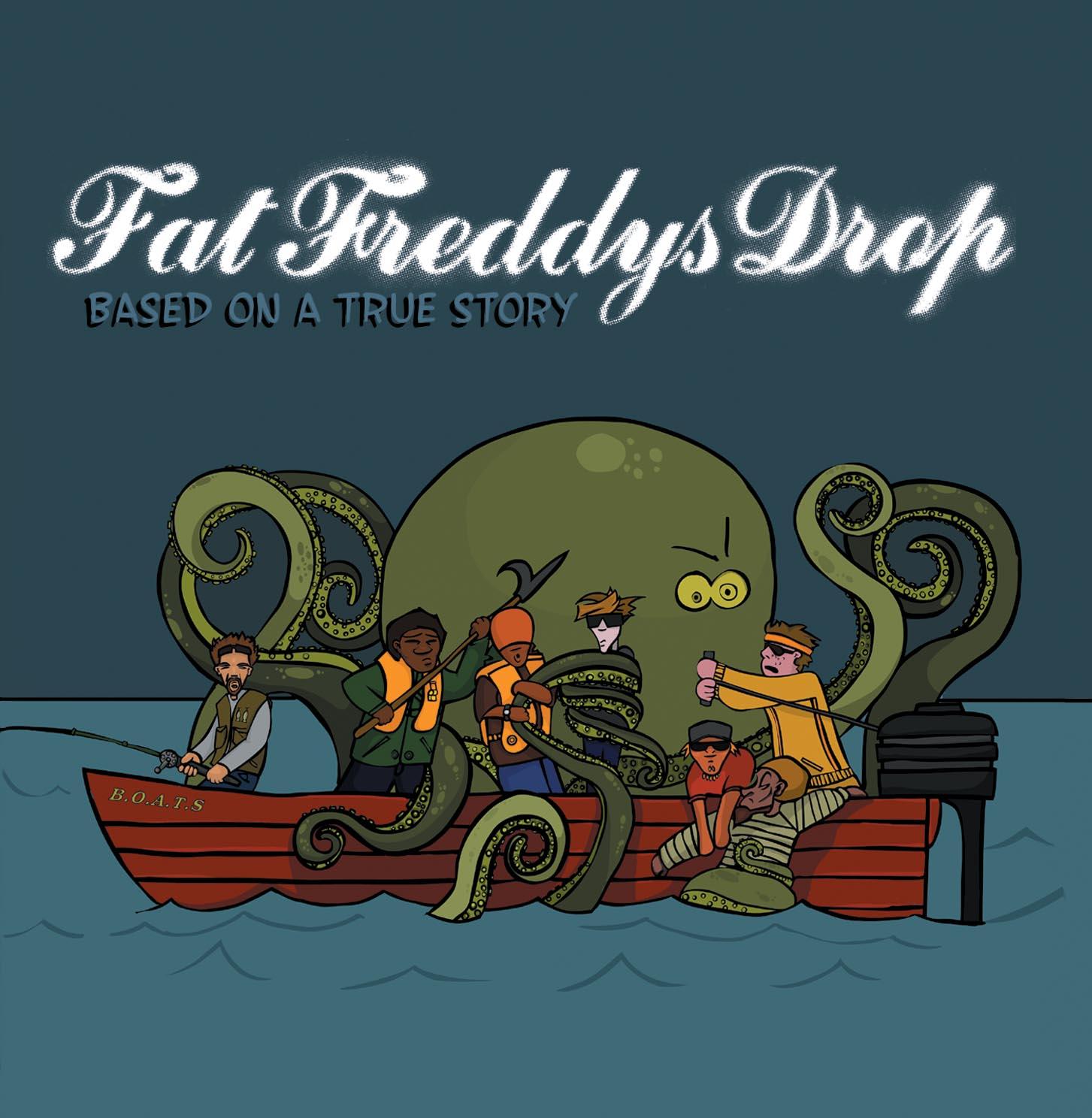 Based On A True Story - Fat Freddy's Drop