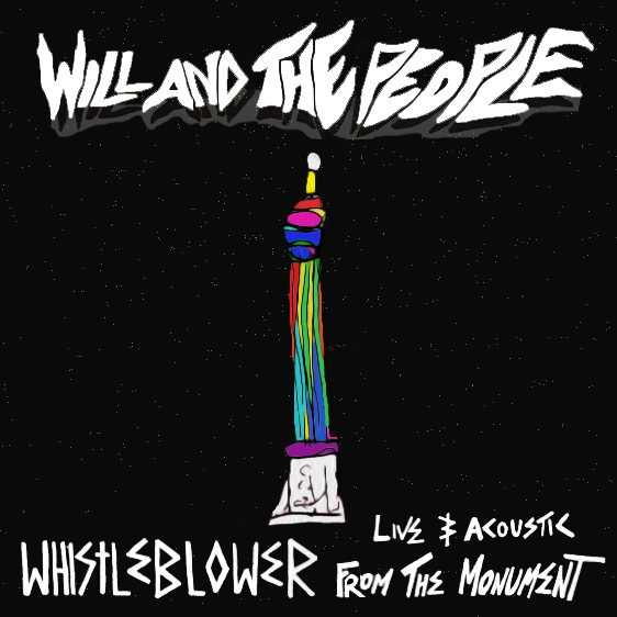 Will and the People - Whistleblower Acoustic @ the Monument tower - Will and The People