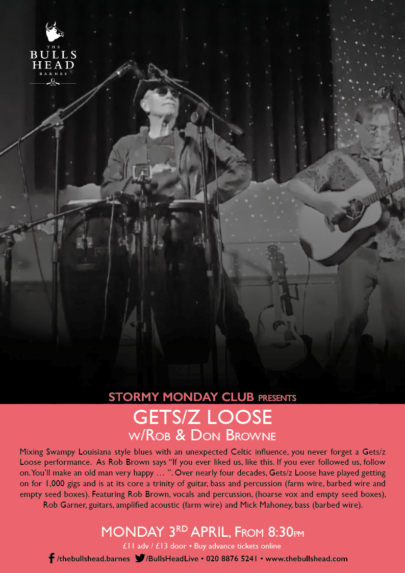 Stormy Monday Club Presents: Gets/z Loose w/Rob & Don Browne
