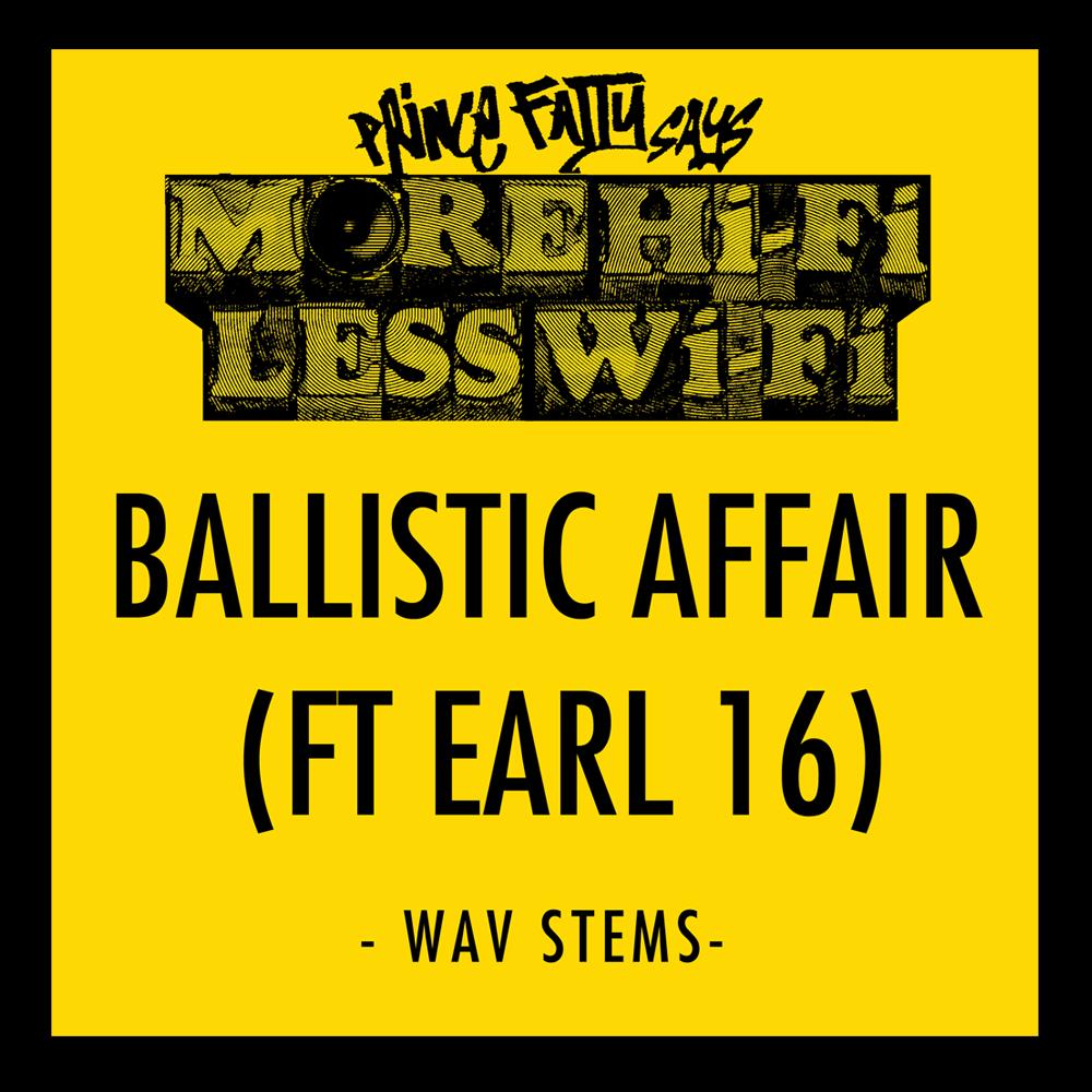 Stems - Ballistic Affair Ft. Earl 16 - Prince Fatty