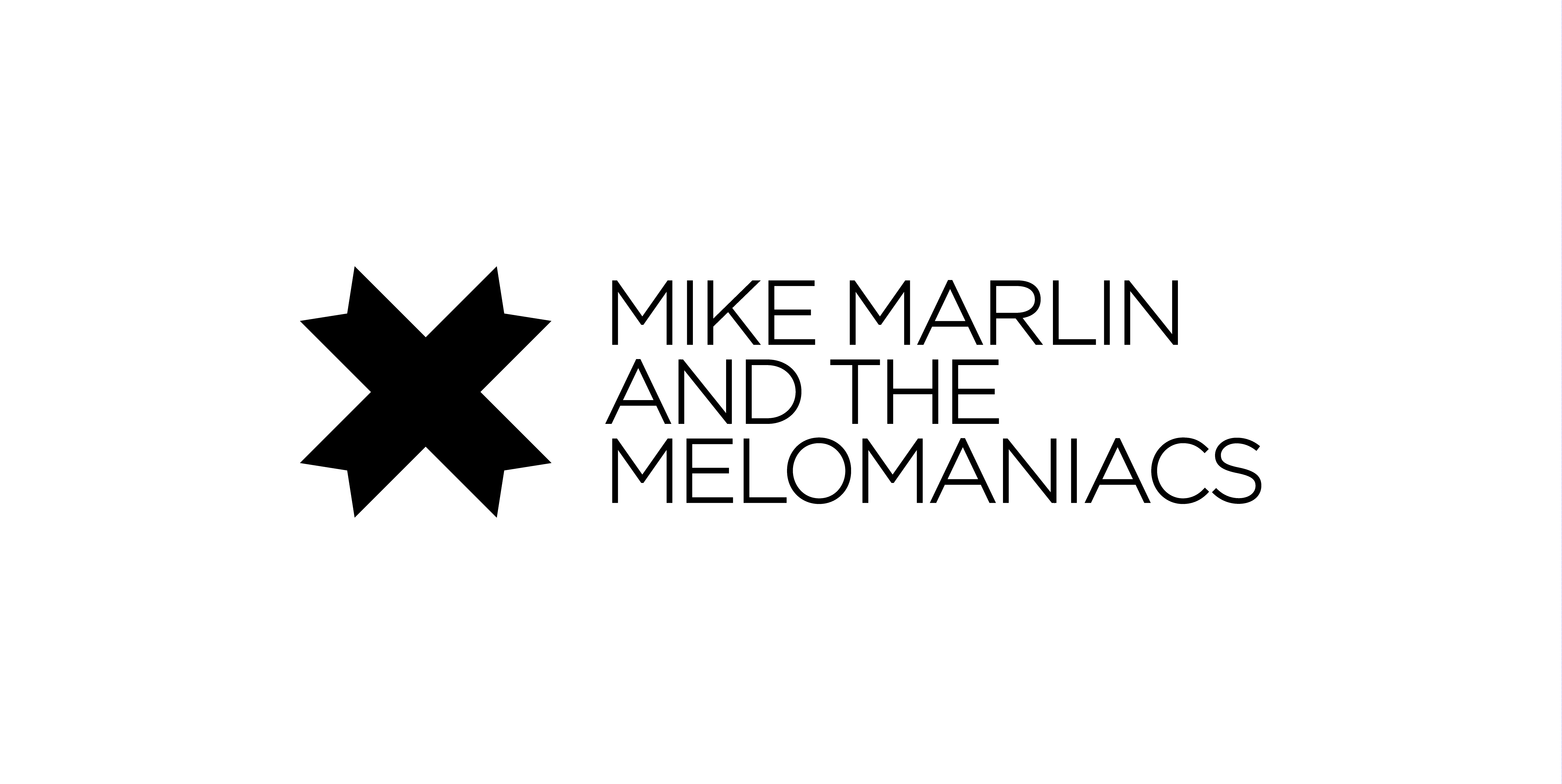 MIKE MARLIN AND THE MELOMANIACS