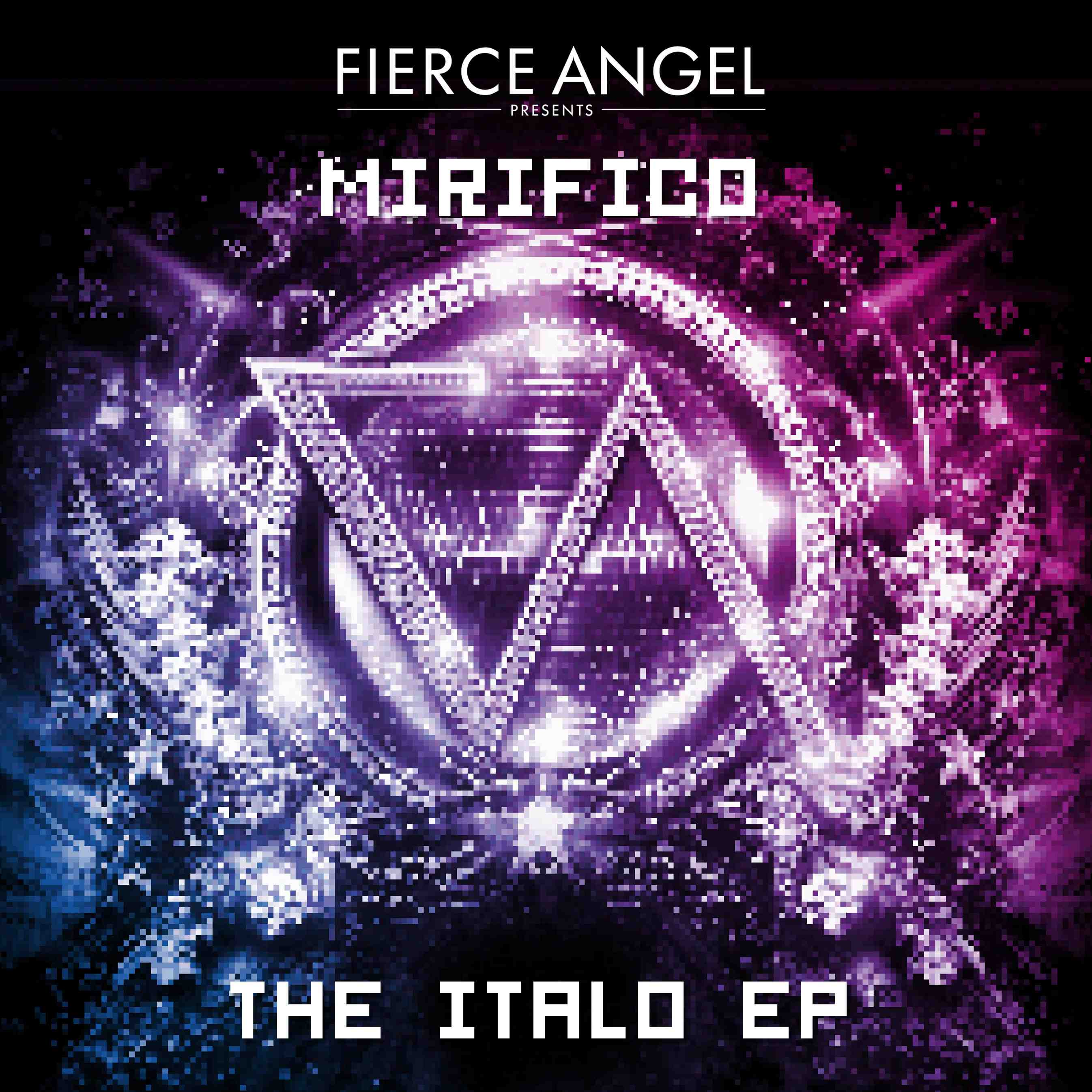 Mirifico - The Italo EP - Fierce Angel