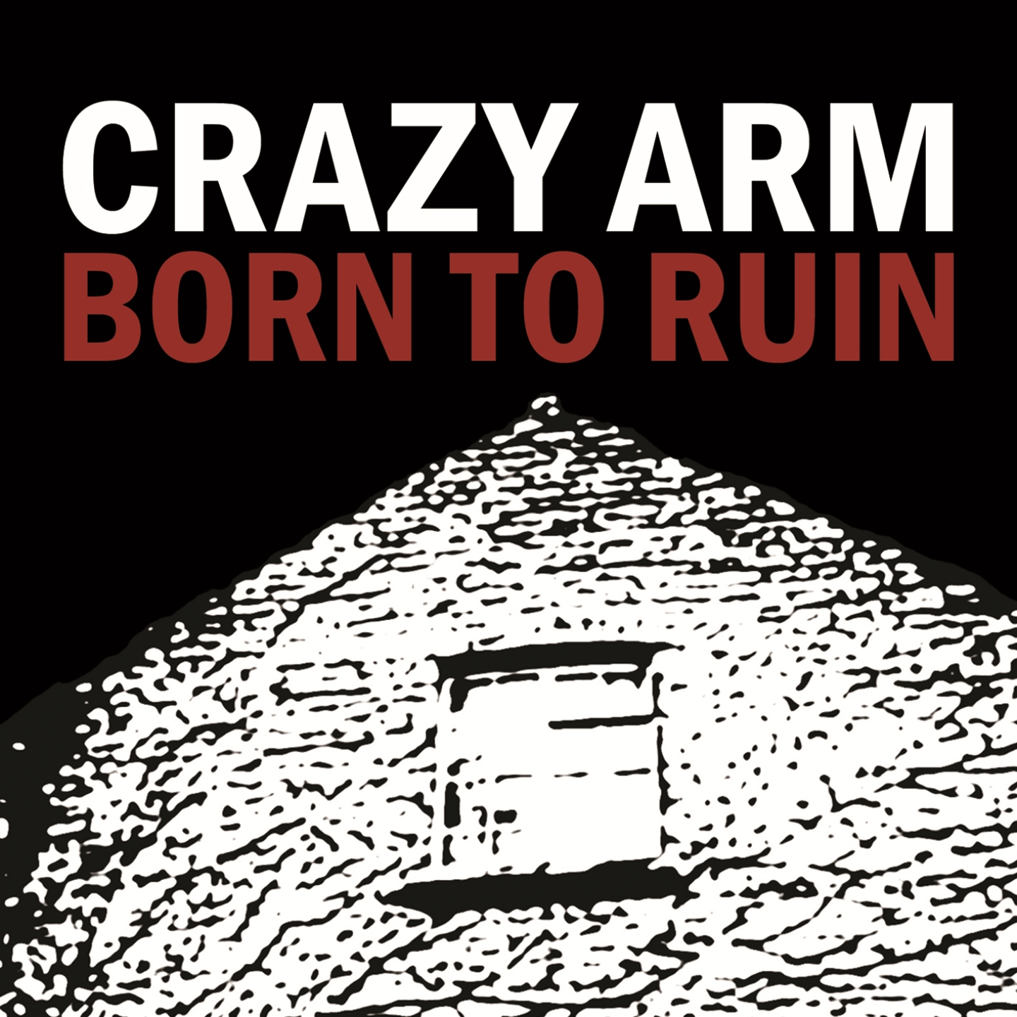 Crazy Arm - Born To Ruin - CD - Xtra Mile Recordings