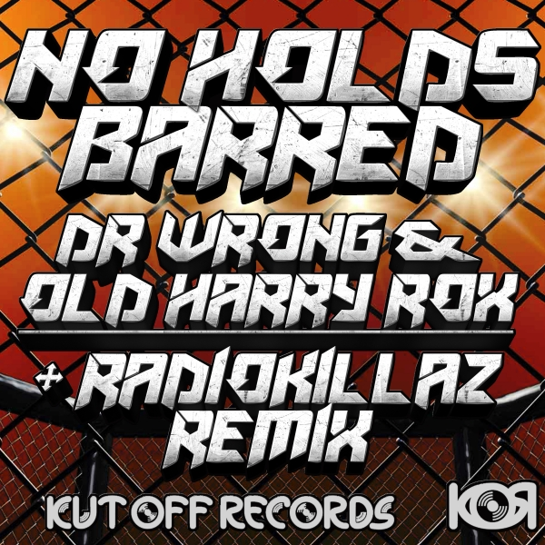 Dr Wrong & Old Harry Rox - No Holds Barred - KOR020 - KUT OFF RECORDS