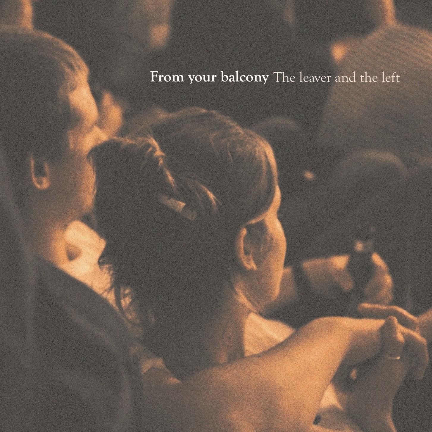 The leaver and the left CD - From your balcony