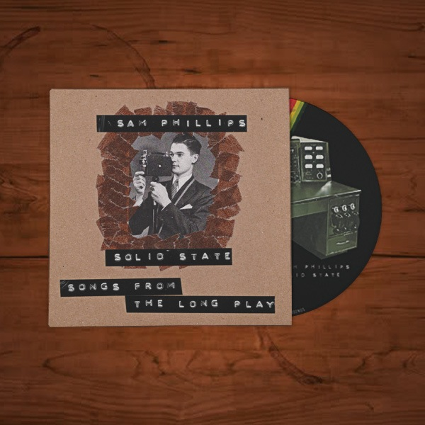 SAM PHILLIPS - 'SOLID STATE' ALBUM / CD - Sam Phillips
