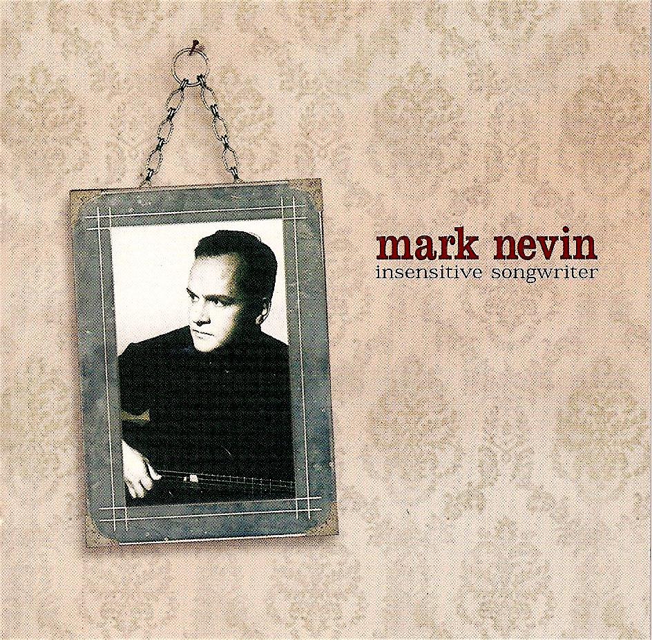 Insensitive Songwriter (Signed CD or Digital Download) [1999] - Mark Nevin