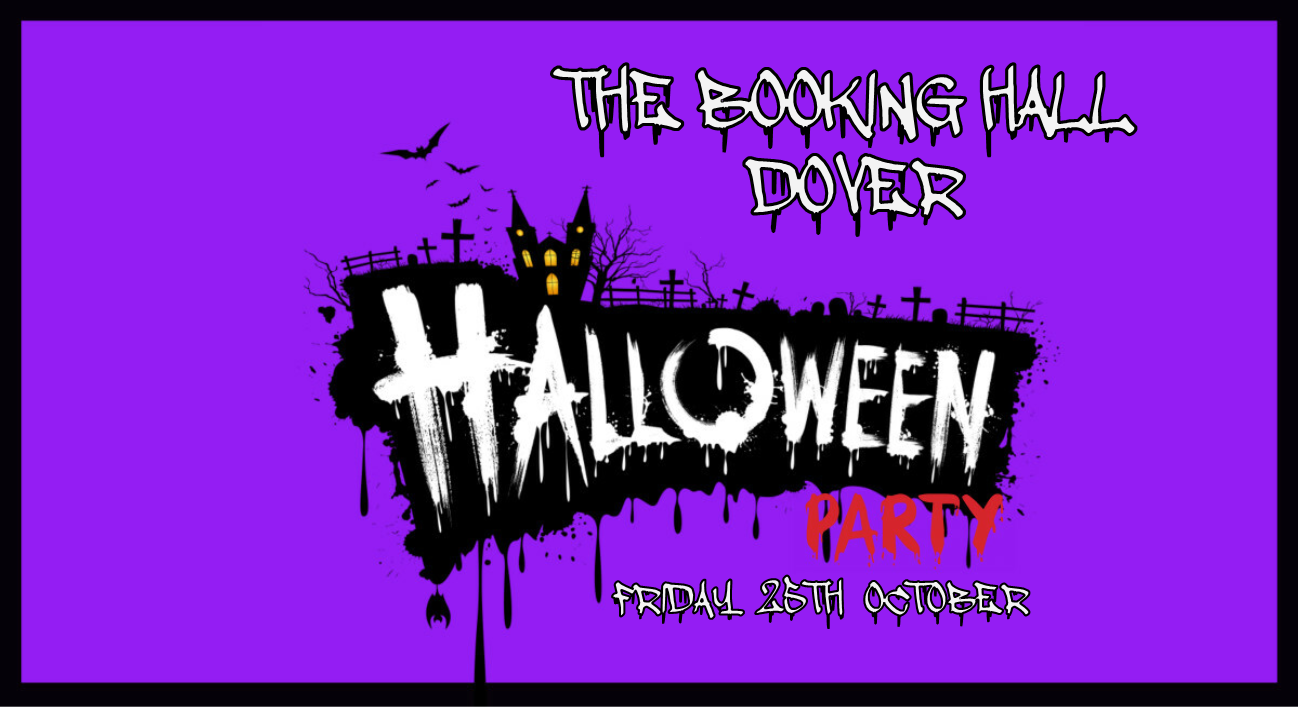 Halloween 2019.Halloween Party 2019 At The Booking Hall Dover Dover On 25 Oct 2019