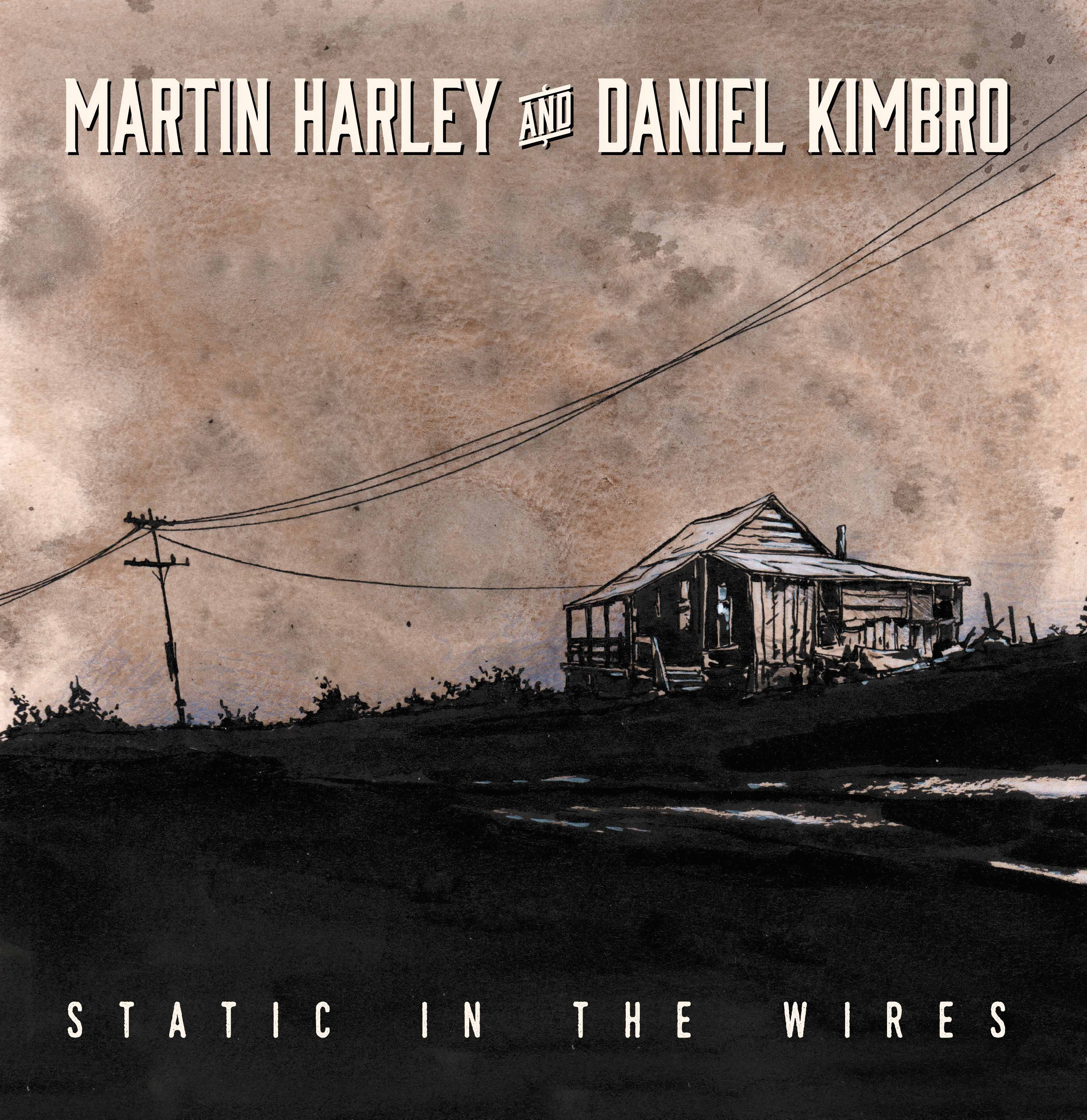 Static in the Wires - Martin Harley & Daniel Kimbro CD - Martin Harley