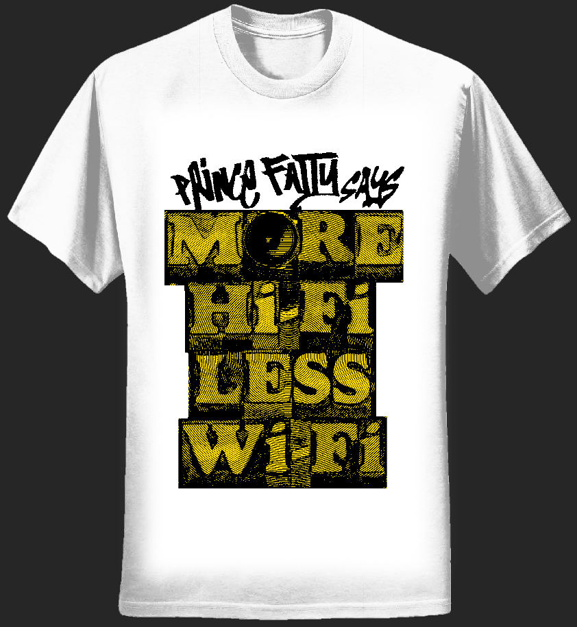 More Hifi Less Wifi T-shirt - Prince Fatty
